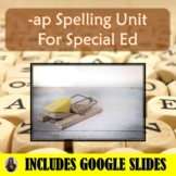 Ap Spelling Unit for Special Education with Lesson Plans