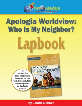"Apologia Worldview:  'Who is My Neighbor?"" Lapbook"