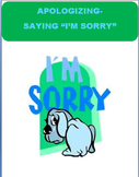 """Apologizing-""""Learning to say I'm Sorry"""" lesson and activities(Distance learning)"""