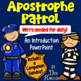 Apostrophe Patrol Powerpoint (focusing on possessives and contractions)