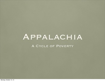 Appalachia: A Cycle of Poverty - 12 Slide PowerPoint
