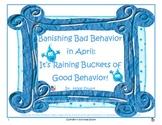 Banishing Bad Behavior in April:  It's Raining Buckets of Good Behavior!