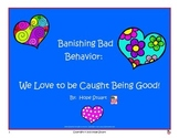 Banishing Bad Behavior in February: We Love to Be Caught Being Good!