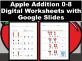 Apple Addition 0-8 Digital Worksheets with Google Slides