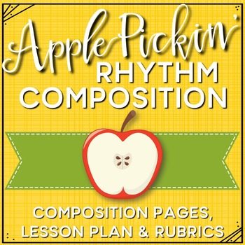 Rhythm Composition Pages and Mini Lessons - Apple Theme