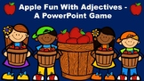 Apple Fun With Adjectives - A PowerPoint Game