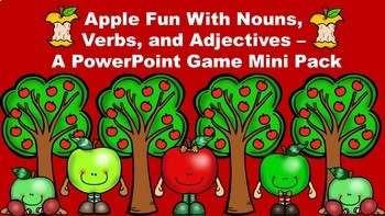 Apple Fun With Nouns, Verbs, and Adjectives - A PowerPoint Game Mini Pack