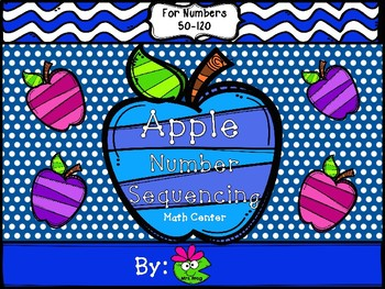 Apple Number Sequencing Math Center (Numbers 50-120)