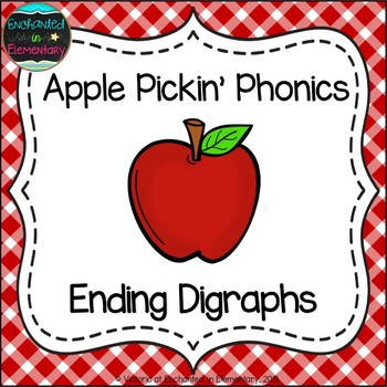 Apple Pickin' Phonics: Ending Digraphs Pack