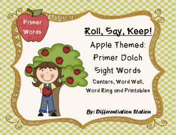 "Apple ""Roll, Say, Keep!"" Primer Dolch Sight Word Center + Printables,Word Wall"