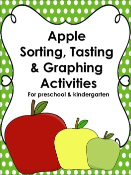 Apple Sorting, Tasting & Graphing Lesson Plans for Preschool & Kindergarten