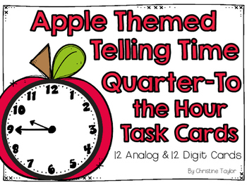 Apple Themed Quarter-To  the Hour Telling Time  Roam the Room Task Cards