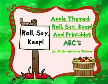 Apple Themed: Roll, Say, Keep!  Alphabet Centers, Games, Printables