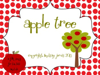 Apple Tree: A song for teaching ta/ titi and do.