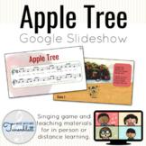 Apple Tree Google Slideshow: Singing game and teaching materials