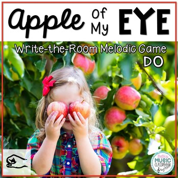 Apple of My Eye! Scavenger Hunt: Write the Room Melodies - Practice Do