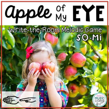 Apple of My Eye! Scavenger Hunt: Write the Room Melodies - Practice So Mi