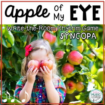 Apple of My Eye! Scavenger Hunt: Write the Room Rhythms - Practice Syncopa