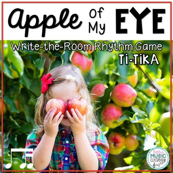 Apple of My Eye! Scavenger Hunt: Write the Room Rhythms - Practice Ti-tika
