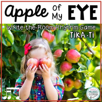 Apple of My Eye! Scavenger Hunt: Write the Room Rhythms - Practice Tika-ti