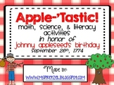 Johnny Appleseed Apple-tastic Activities (Math, Literacy, & Science)
