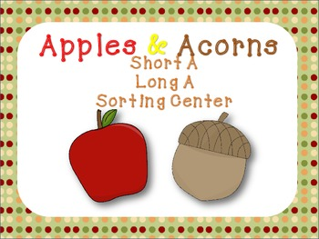 Apples & Acorns - Short and Long Vowel Sorting Center