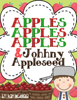 Apples, Apples, Apples & Johnny Appleseed: A Thematic Unit