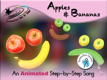 Apples & Bananas - Animated Step-by-Step Song - SymbolStix