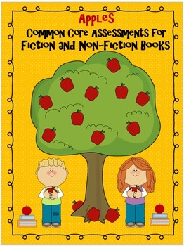 Apples Common Core Assessments for Fiction and Non-Fiction