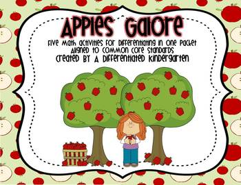 Apples Galore-5 Math Activities in One Aligned and Differentiated
