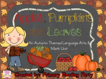 Apples, Pumpkins, and Leaves: An Autumn/Fall Language Arts and Math Unit