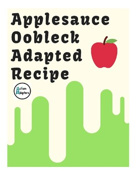 Applesauce Oobleck Adapted Recipe