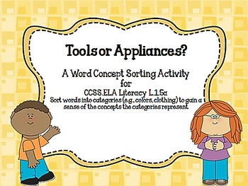 Tools or Appliances?  Word Sorting Activity for CCSS ELA 1.5a