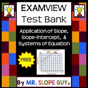 FREE Application of Slope, Slope-Intercept, & Systems  Bank BNK for ExamView