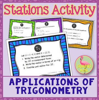 Applications of Trigonometry Stations Activity (PreCalculus - Unit 6)