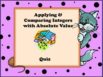 Applying Integers, Absolute Value, & Comparing Integers Quiz