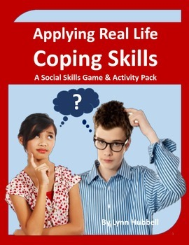 Applying Real Life Coping Skills: A Social Skills Game and Activity Pack