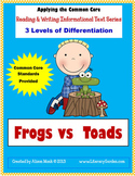FROGS and TOADS {Applying the Common Core Reading & Writing Informational Texts}