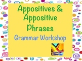 Appositives and Appositive Phrases Grammar Workshop in PPT and PDF