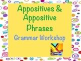 Appositives and Appositive Phrases Grammar Workshop in PPT