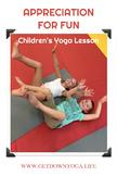 Appreciation for Fun: Children's Yoga Lesson
