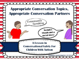Appropriate Conversation Topics & Partners