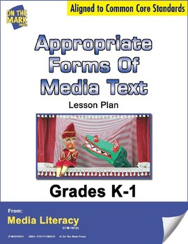 Appropriate Forms of Media Text Lesson Plan  - Aligned to Common Core