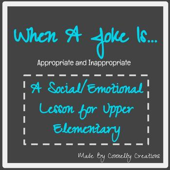 Appropriate Joking A Social Emotional Lesson for Upper Elementary