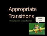 Appropriate Transitions- Using Transition Words Effectively