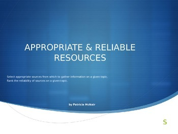 Selecting Appropriate and Reliable Resources