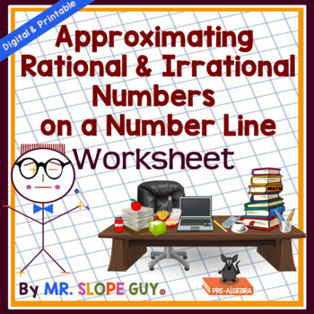Rational and Irrationals Numbers Estimating on a Number Line Worksheet