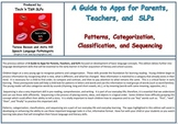 Apps for Parents, Teachers, SLPs: Patterns, Classifying, Categories, Sequences