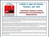 Apps for Parents, Teachers, SLPs:  Responding to ?s, Comprehension, Inferences