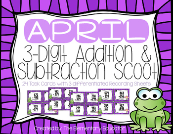 April 3 Digit Addition and Subtraction with Regrouping Scoot